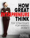 How Great Entrepreneurs Think: Top Strategies for Making Money